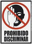 Prohibido discriminar.
