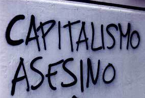 Capitalismo asesino.